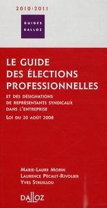 Laurence Pécaut-Rivolier et Marie-Laure Morin - Le guide des élections professionnelles - Et des désignations de représentants syndicaux dans l'entreprise, loi du 20 août 2008.