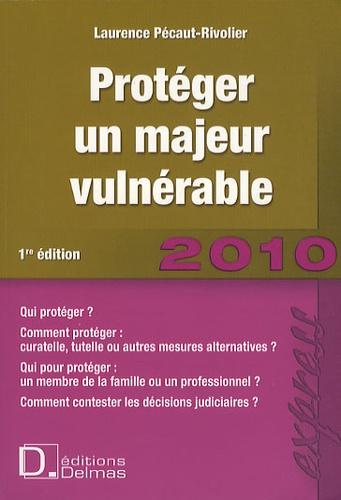 Laurence Pécaut-Rivolier - Protéger un majeur vulnérable.