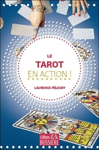 Laurence Pelegry - Le tarot en action !.