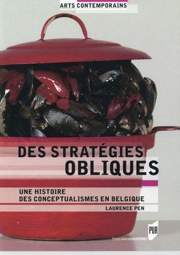 Laurence Pen - Des stratégies obliques - Une histoire des conceptualismes en Belgique.