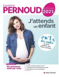 Laurence Pernoud - J'attends un enfant - édition 2021.