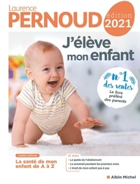 Laurence Pernoud - J'élève mon enfant - édition 2021.