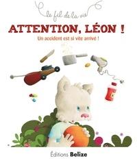 Laurence Pérouème et Véronique Hermouet - Attention, Léon ! - Un accident est si vite arrivé !.
