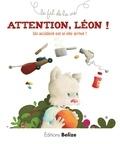 Laurence Pérouème et Véronique Hermouet - Le fil de la vie  : Attention Léon ! - Un accident est si vite arrivé !.