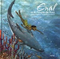 Laurence Pérouème et Pascale Maupou Boutry - Enal et le peuple de l'eau.