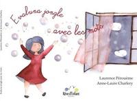 Laurence Pérouème et Anne-Laure Charlery - Evaluna jongle avec les mots.