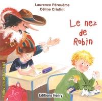 Laurence Pérouème et Céline Cristini - Le nez de Robin.