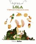 Laurence Pérouème - Lola, la lapine qui ne mange pas de carottes.