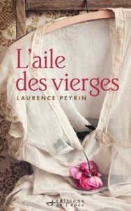 Laurence Peyrin - L'aile des vierges.