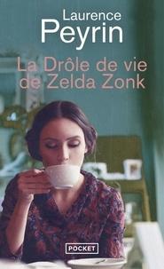Laurence Peyrin - La drôle de vie de Zelda Zonk.