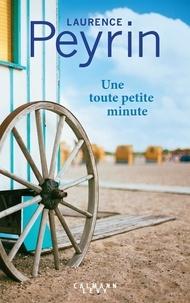 Laurence Peyrin - Une toute petite minute.