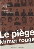 Laurence Picq - Le piège Khmer rouge.