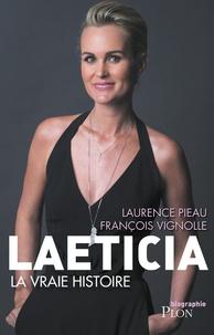 Laurence Pieau et François Vignolle - Laeticia, la vraie histoire.