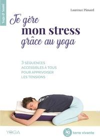 Laurence Pinsard - Je gère mon stress grâce au yoga.