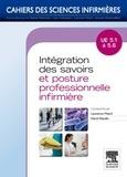 Laurence Pitard et David Naudin - Intégration des savoirs et posture professionnelle infirmière UE 5,1 à 5,6.