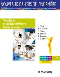 Laurence Pitard et Marie-Odile Rioufol - Symptômes et pratique infirmière - Fiches de soins.