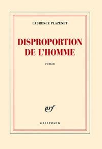 Laurence Plazenet - Disproportion de l'homme.
