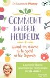 Laurence Plumey - Comment maigrir heureux quand on n'aime ni le sport ni les légumes.