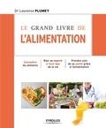 Laurence Plumey - Le grand livre de l'alimentation.