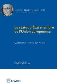 Laurence Potvin-Solis - Le statut d'Etat membre de l'Union européenne - Quatorzièmes Journées Jean Monnet.