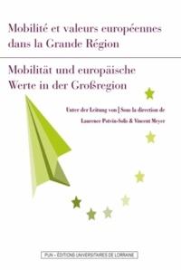 Laurence Potvin-Solis et Vincent Meyer - Mobilité et valeurs européennes dans la Grande Région - Actes de l'Université d'automne du projet Université de la Grande Région.