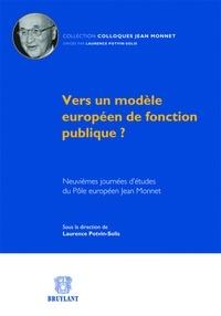 Laurence Potvin-Solis - Vers un modèle européen de fonction publique ? - Neuvièmes journées d'études du Pôle européen Jean Monnet.