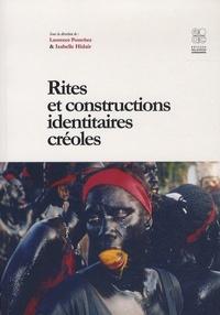 Laurence Pourchez et Isabelle Hidair - Rites et constructions identitaires créoles.