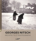 Laurence Prod'homme et Philippe Durieux - Georges Nitsch, architecte et photographe.
