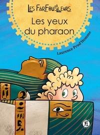 Laurence Prud'homme et Jean Morin - Les Farfouilleurs  : Les yeux du pharaon.