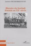 Laurence Prudhomme-Poncet - Histoire du football féminin au XXème siècle.