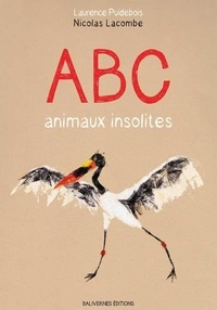 Laurence Puidebois et Nicolas Lacombe - ABC animaux insolites.