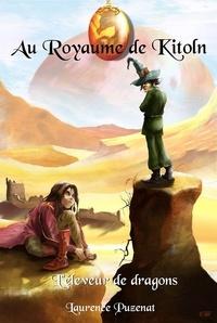 Laurence Puzenat - Au Royaume de Kitoln - L'éleveur de Dragons.