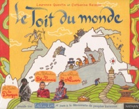 Laurence Quentin et Catherine Reisser - Le toit du monde.