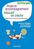 Laurence Rameau et Fanny Covelli - Projet et accompagnement éducatif en crèche - Refonder les pratiques pédagogiques.
