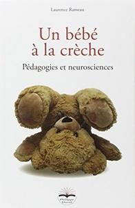 Laurence Rameau - Un bébé à la crèche - Pédagogies et neurosciences.