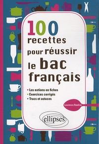 Laurence Rauline - 100 recettes pour réussir le bac de français.