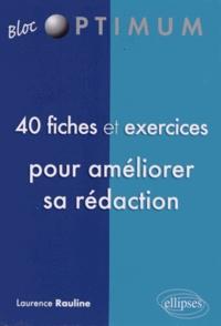 Laurence Rauline - 40 fiches & exercices pour améliorer sa rédaction.