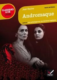 Amazon livres audio télécharger ipod Andromaque  - suivi d'une anthologie sur les héroïnes tragiques par Laurence Rauline 9782218972171