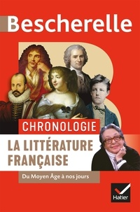 Laurence Rauline et Nancy Oddo - Bescherelle Chronologie de la littérature française - du Moyen Âge à nos jours.