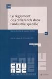 Laurence Ravillon - Le règlement des différends dans l'industrie spatiale - Actes du colloque des 9-10 octobre 2015.