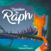 Laurence Rebatel et Yannick Vicente - L'aventure de Raph.