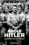 Laurence Rees et Laurence Rees - Adolf Hitler - La séduction du diable.