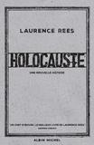 Laurence Rees - Holocauste - Une nouvelle histoire.