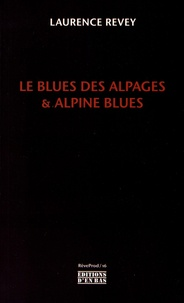 Laurence Revey - Le Blues des alpages & Alpine blues. 1 CD audio