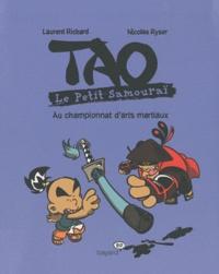 Laurence Richard et Nicolas Ryser - Tao Le Petit Samouraï Tome 3 : Au championnat d'arts martiaux.