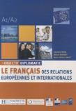 Laurence Riehl et Michel Soignet - Objectif diplomatie A1/A2 - Le français des relations européennes et internationales.