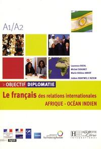 Laurence Riehl et Michel Soignet - Objectif diplomatie A1/A2 - Le français des relations internationales Afrique - Océan Indien.