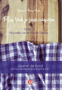 Laurence Rivat et Thierry Rivat - Plus tard, je serai cuisinier - Tome 2, Nouvelle vie en Haute Savoie.