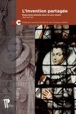 Laurence Riviale et Jean-François Luneau - L'invention partagée - Elaboration plurielle dans les arts visuels (XIIIe-XXIe siècle).
