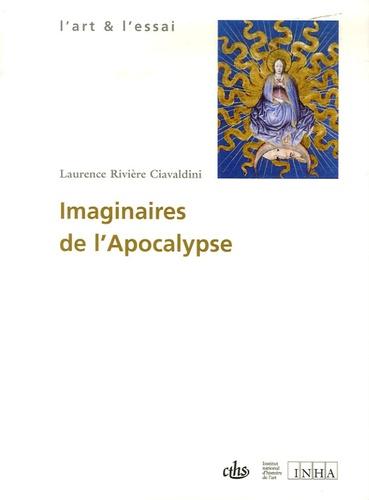 Laurence Rivière Ciavaldini - Imaginaires de l'Apocalypse - Pouvoir et spiritualité dans l'art gothique européen.